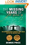 The Missing Years of Jesus: The Extra...
