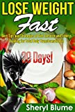 Lose Weight Fast: Best Tips and Strategies for Diet Exercise and Fitness Training for Total Life Transformation in 30 Days! (weight loss, diet exercise, diet exercise and fitness, lose belly fat...)