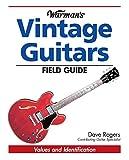 Warman's Vintage Guitars Field Guide: Values and Identification (Warman's Field Guide)