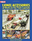 Lionel Accessories: At Work on Toy Train Layouts (Classic Toy Trains Books)