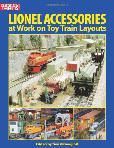 Lionel Accessories at Work on Toy Train Layouts (Classic Toy Trains Books)