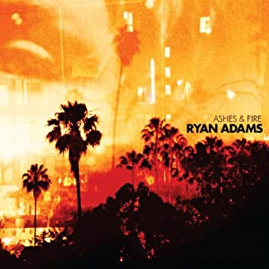 Hear it Now - Ryan Adams 'Ashes & Fire' Entire Album