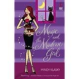 Magic And The Modern Girl (Red Dress Ink Novels) ~ Mindy Klasky
