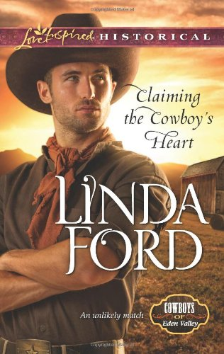 Image of Claiming the Cowboy's Heart (Love Inspired Historical\Cowboys of Eden Valley)