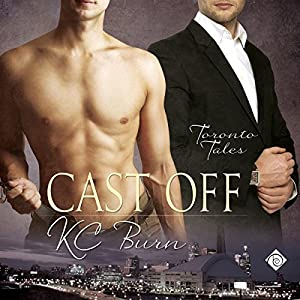 Cast Off: Toronto Tales, Book 3 | [K. C. Burn]
