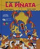De como nacio la pinata/ How the Pinata Was Born