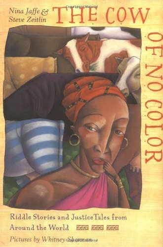 The Cow of No Color: Riddle Stories and  Justice Tales from Around the World PDF
