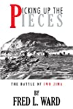 img - for Picking Up The Pieces: The Battle of Iwo Jima book / textbook / text book
