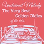 Unchained Melody: The Very Best Golde...