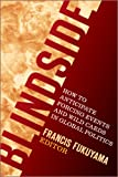 Blindside: How to Anticipate Forcing Events and Wild Cards in Global Politics (American Interest Books) (081572991X) by Francis Fukuyama