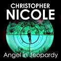 Angel in Jeopardy: Angel Fehrbach Series, Book 4 (       UNABRIDGED) by Christopher Nicole Narrated by Jilly Bond
