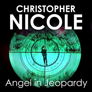 Angel in Jeopardy: Angel Fehrbach Series, Book 4 | [Christopher Nicole]
