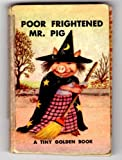 img - for Poor Frightened Mr. Pig A tiny Golden Book book / textbook / text book