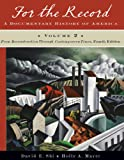 img - for For the Record: A Documentary History of America: From Reconstruction through Contemporary Times (Fourth Edition) (Vol. 2) book / textbook / text book