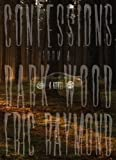 img - for Confessions from a Dark Wood book / textbook / text book