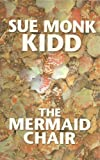 The Mermaid Chair (1585476323) by Kidd, Sue Monk
