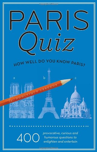 Paris Quiz: How Well Do You Know Paris?