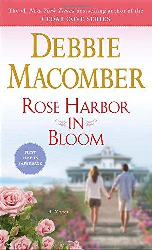 Rose Harbor in Bloom: A Novel, Macomber, Debbie