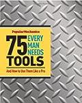 Popular Mechanics 75 Tools Every Man...