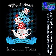 King of Hearts: Wonderland Tales (       UNABRIDGED) by Ishabelle Torry Narrated by Sassy Salcedo