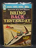 Bring Back Yesterday / The Trouble With Tycho (Classic Ace Double, D-517) (0441045170) by A. Bertram Chandler