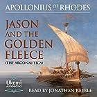 Jason and the Golden Fleece: The Argonautica Hörbuch von  Apollonius of Rhodes Gesprochen von: Jonathan Keeble