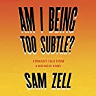 Am I Being Too Subtle?: The Adventures of a Business Maverick Hörbuch von Sam Zell Gesprochen von: Sam Zell