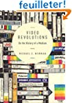 Video Revolutions - On the History of...