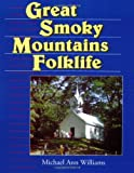 img - for Great Smoky Mountains Folklife (Folklife in the South Series) book / textbook / text book