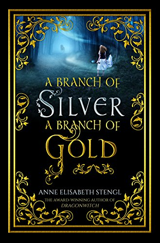 A Branch of Silver, a Branch of Gold (Rooglewood Press compare prices)