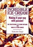 img - for Incredible Ice Cream by Malcolm Stogo (2010-01-01) book / textbook / text book