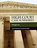 High Court Case Summaries on Property, Keyed to Dukeminier, 7th