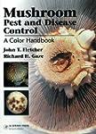 Mushroom Pest and Disease Control: A...