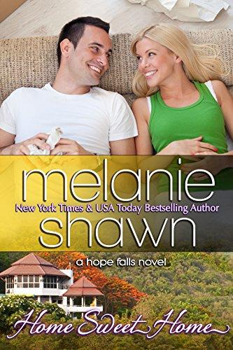 Melanie Shawn - Home Sweet Home (A Hope Falls Novel Book 4)