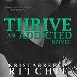 Thrive: Addicted, Book 2.5 | Krista Ritchie,Becca Ritchie