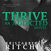 Thrive: Addicted, Book 2.5 | Krista Ritchie, Becca Ritchie