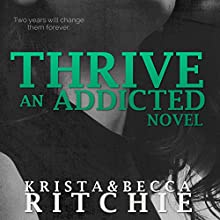 Thrive: Addicted, Book 2.5 (       UNABRIDGED) by Krista Ritchie, Becca Ritchie Narrated by Charles Carr, Erin Mallon