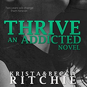 Thrive: Addicted, Book 2.5 Audiobook
