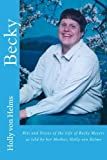 img - for Becky: Bits and Pieces of the Life of Becky Meyers as told by her Mother, Holly von Helms by Holly von Helms (2016-04-04) book / textbook / text book