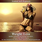 Weight Loss Guided Self-Hypnosis: Appetite Reduction & Workout Motivation, Bonus Body Work Chapter | Anna Thompson