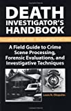 img - for Death Investigator?s Handbook: A Field Guide To Crime Scene Processing, Forensic Evaluations, And Investigative Techniques by Eliopulos, Louis N. (1993) Paperback book / textbook / text book