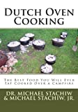 img - for Dutch Oven Cooking: The Best Food You Will Ever Eat Cooked Over a Camp Fire book / textbook / text book