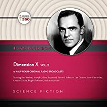 Dimension X, Vol. 2: The Classic Radio Collection Radio/TV Program by  Hollywood 360 Narrated by  full cast, Norman Rose