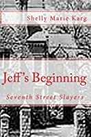 Seventh Street Slayers: Jeffrey's Beginning