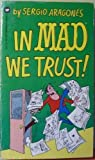 In Mad We Trust (0446943924) by Aragones, Sergio