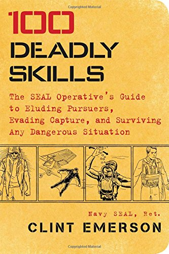 100 Deadly Skills: The SEAL Operative
