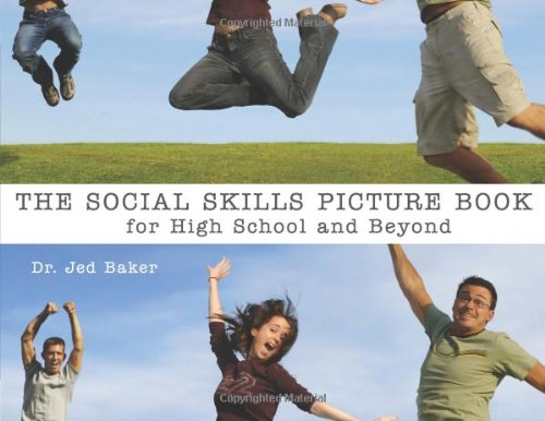 The Social Skills Picture Book: For High School and Beyond