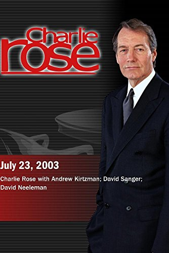 charlie-rose-with-andrew-kirtzman-david-sanger-david-neeleman-july-23-2003