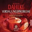 Verdauungsprobleme Hörbuch von Ruediger Dahlke Gesprochen von: Ruediger Dahlke