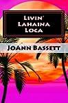 Livin' Lahaina Loca (Islands of Aloha...